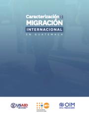 Caracterización de la Migración Internacional el Guatemala